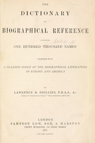 The dictionary of biographical reference by Lawrence B. Phillips