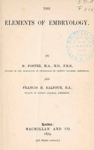 The elements of embryology. by Foster, M. Sir