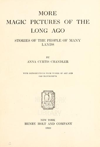 More magic pictures of the long ago by Anna Curtis Chandler
