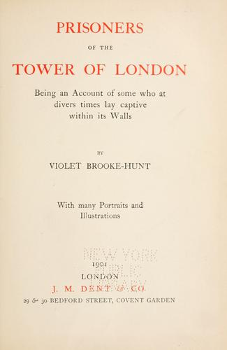 Prisoners of the Tower of London by Violet Brooke-Hunt