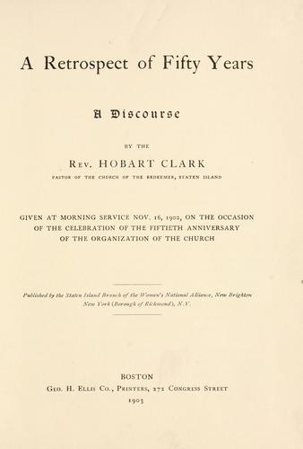 A retrospect of fifty years by Hobart Clark