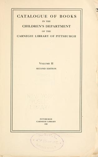 Catalogue of books in the children's department of the Carnegie library of Pittsburgh.