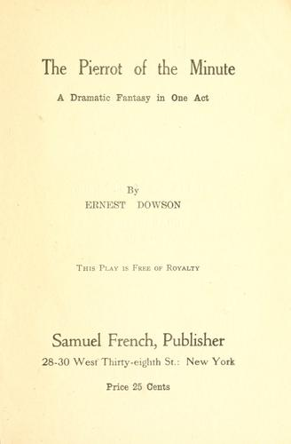 The Pierrot of the minute by Ernest Christopher Dowson