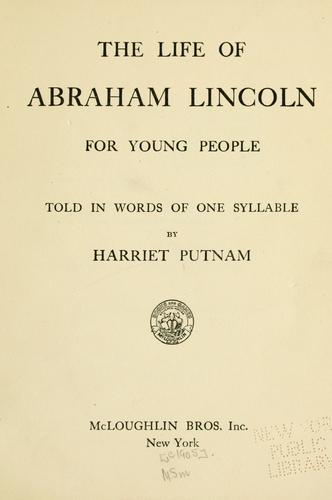 The life of Abraham Lincoln for young people