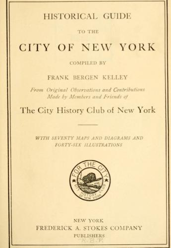 Historical guide to the city of New York by City history club of New York