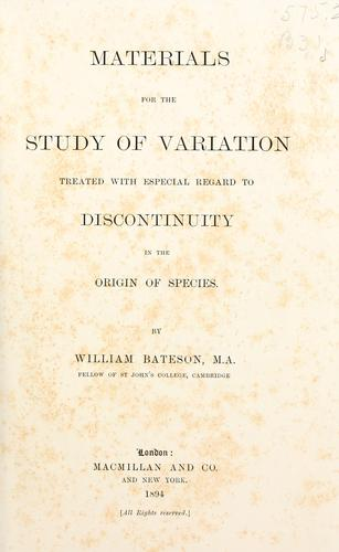 Materials for the study of variation by William Bateson