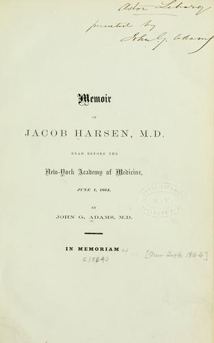 Memoir of Jacob Harsen, M.D by Adams, John G.