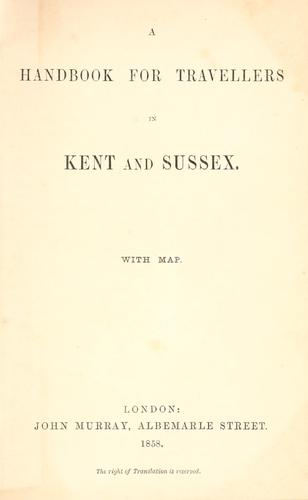 A handbook for travellers in Kent and Sussex ... by John Murray (Firm)