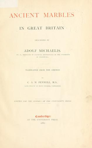 Ancient marbles in Great Britain by Adolf Theodor Friedrich Michaelis