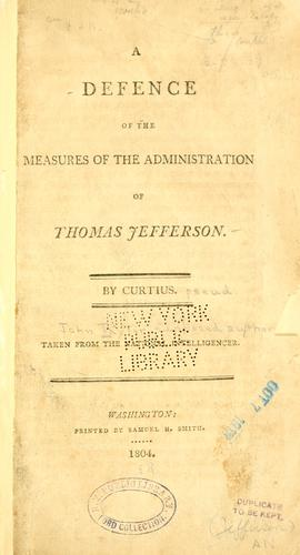 A defence of the measures of the administration of Thomas Jefferson.