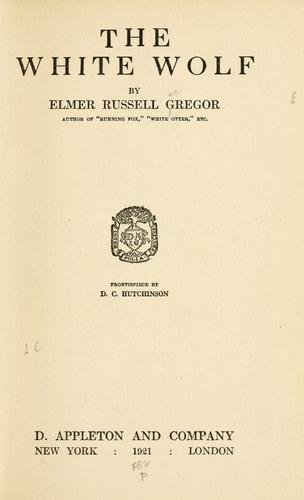 The White Wolf by Elmer Russell Gregor