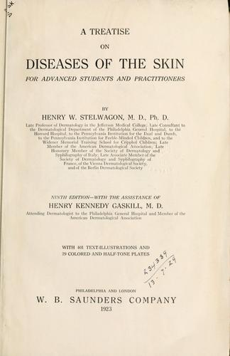Treatise on diseases of the skin by Henry Weightman Stelwagon