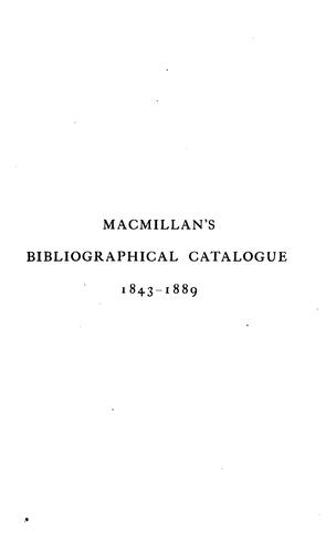 A bibliographical catalogue of Macmillan and co.'s publications from 1843-1889 by Macmillan & Co.