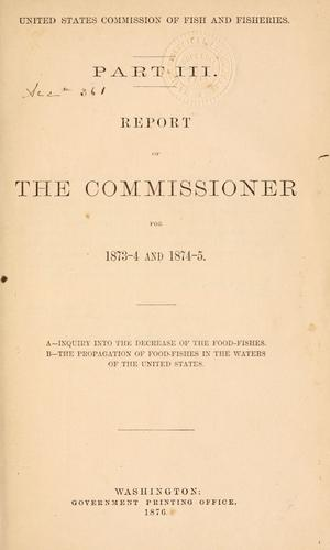 Report of the Commissioner - United States Commission of Fish and Fisheries. by United States. Bureau of Fisheries.