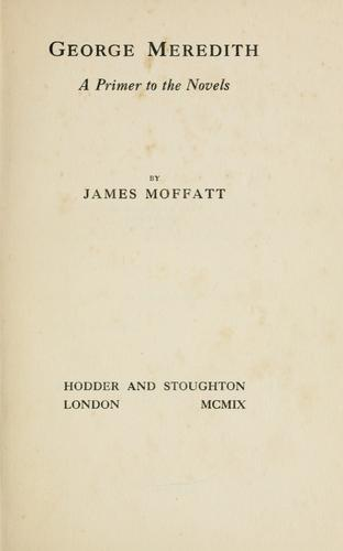 George Meredith, a primer to the novels