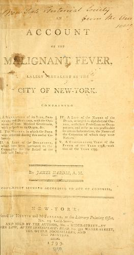 An account of the malignant fever, lately prevalent in the city of New-York.