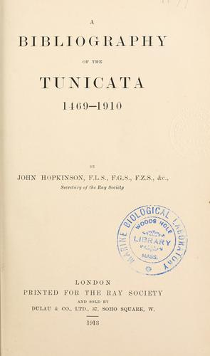 A bibliography of the tunicata, 1469-1910 by Hopkinson, John